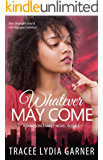 Whatever May Come (Book 1: Jameson Family Series)