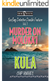 Surfing Detective Double Feature Vol. 1  Murder on Moloka'i  Kula (Surfing Detective Mystery Series)