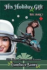 His Holiday Gift (Yule Magic 1) Kindle Edition
