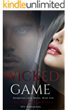 Wicked Game (Dangerous Love Book 1)