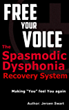 Free Your Voice-the Spasmodic Dysphonia Recovery System (English Edition)