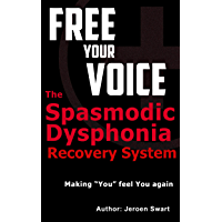 Free Your Voice-the Spasmodic Dysphonia Recovery System