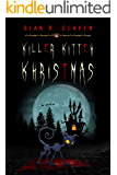 Killer Kitteh Khristmas: The First Demon Cat Book (Demon Cat Series 1)
