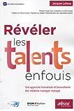 Révéler les talents enfouis : Une approche humaniste et bienveillante des relations manager-managé