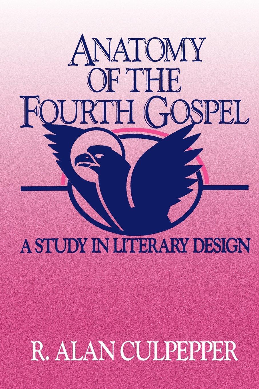Anatomy Of The Fourth Gospel R Alan Culpepper 9780800620684