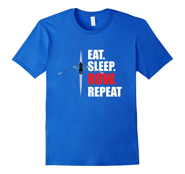 Eat Sleep Row Repeat T Shirt – Funny Rowing