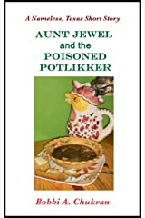 "Aunt Jewel and the Poisoned Potlikker: A Nameless, Texas Culinary Mystery Short Story (""Nameless, Texas"" Mystery Series) Kindle Edition"