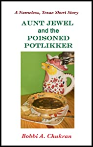 """Aunt Jewel and the Poisoned Potlikker: A Nameless, Texas Culinary Mystery Short Story (""""Nameless, Texas"""" Mystery Series)"""