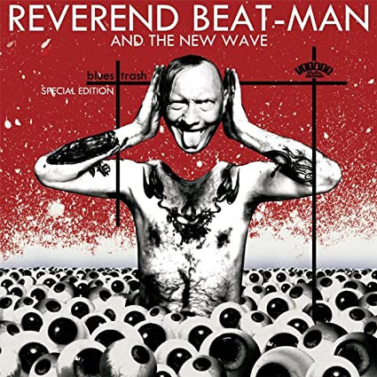 Buy REVEREND BEAT MAN AND THE NEW WAVE-BLUES TRASH New or Used via Amazon