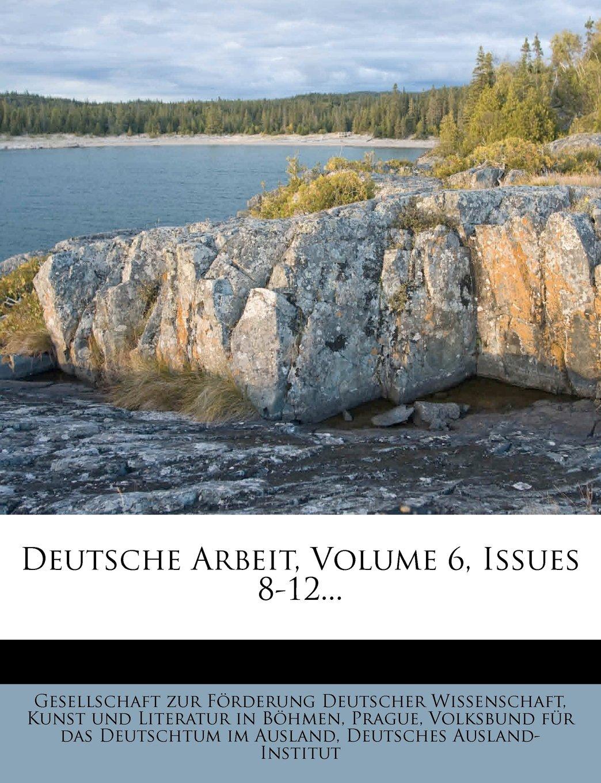 Download Deutsche Arbeit, Volume 6, Issues 8-12... (German Edition) pdf