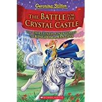 The Battle for Crystal Castle (Geronimo Stilton and the Kingdom of Fantasy #13), 13