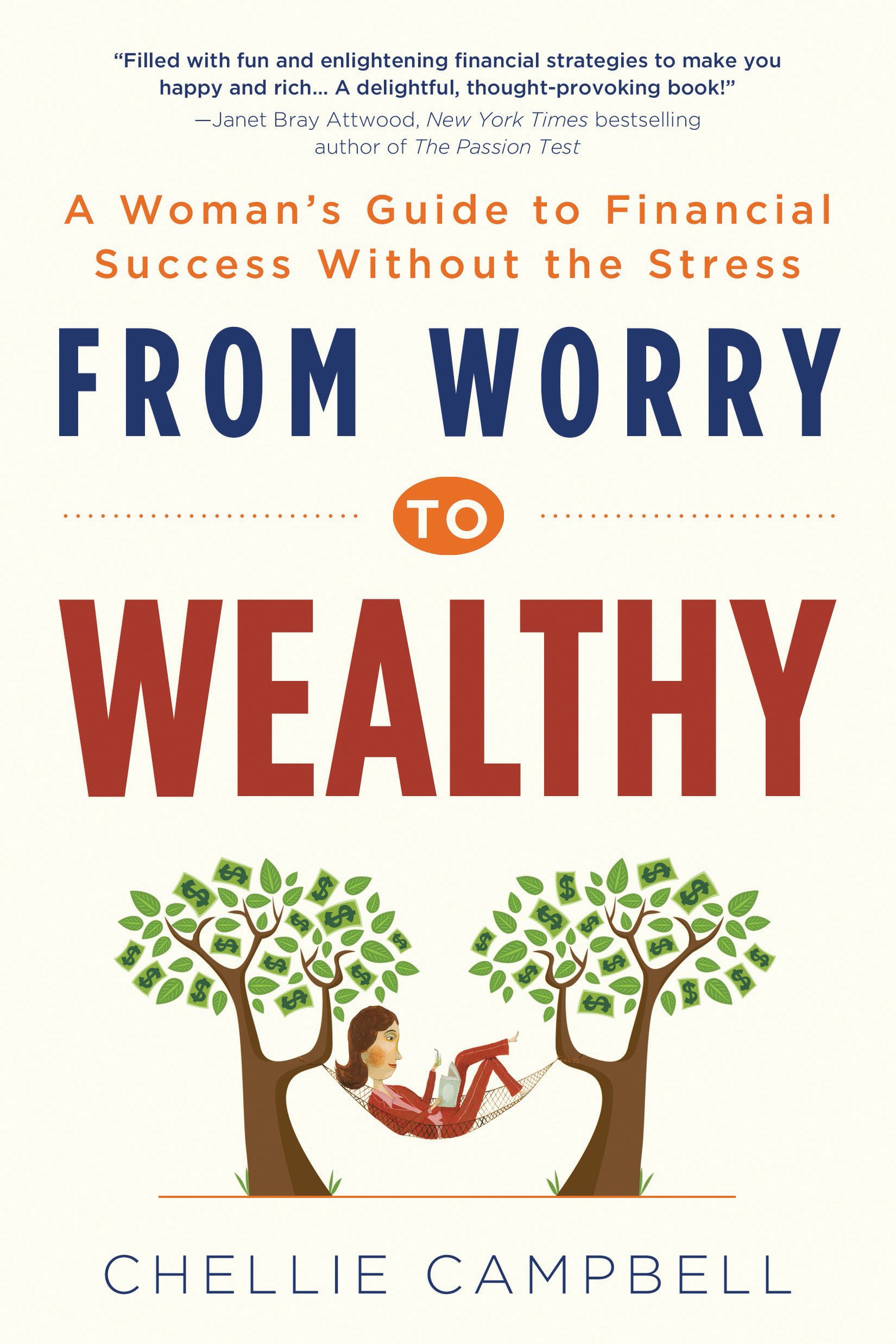 From worry to wealthy a womans guide to financial success from worry to wealthy a womans guide to financial success without the stress chellie campbell 0760789248627 amazon books fandeluxe Gallery