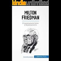 Milton Friedman: El monetarismo frente al keynesianismo (Cultura económica)