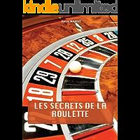 Les secrets de la roulette: Gagner enfin à la roulette, astuces, conseils, méthodes. (French Edition)