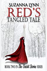 Red's Tangled Tale: A fairytale mashup of Red Riding Hood, a Big Bad Wolf and Rapunzel, with a sexy Captain Hook to swoon over (The Untold Stories Book 2) Kindle Edition