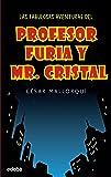 LAS FABULOSAS AVENTURAS DEL PROFESOR FURIA Y MR CRISTAL (PERISCOPIO)