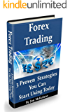 Forex Trading - 3 Proven Strategies: You Can Start Using Today