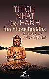 Der furchtlose Buddha: Was uns durch die Angst trägt (German Edition)