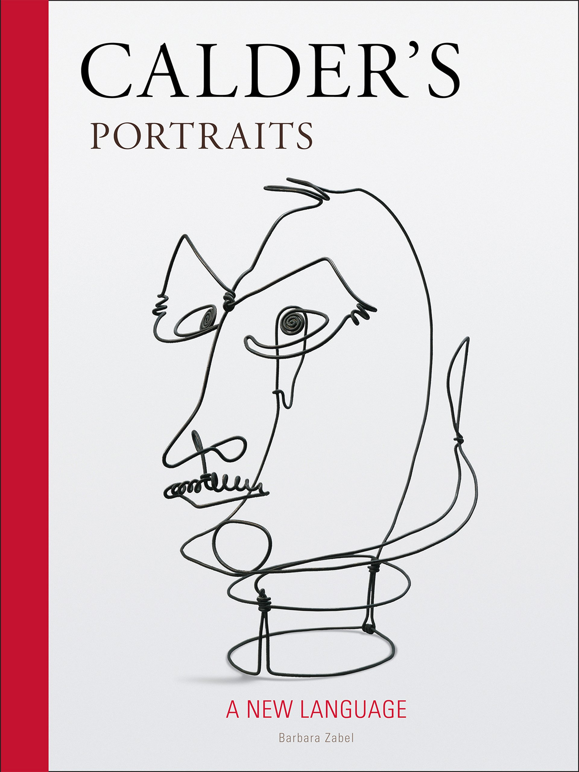 Calder's Portraits: 'A New Language' by Brand: Smithsonian Institution Scholarly Press