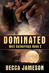 Dominated (Wolf Gatherings Book 2) Kindle Edition