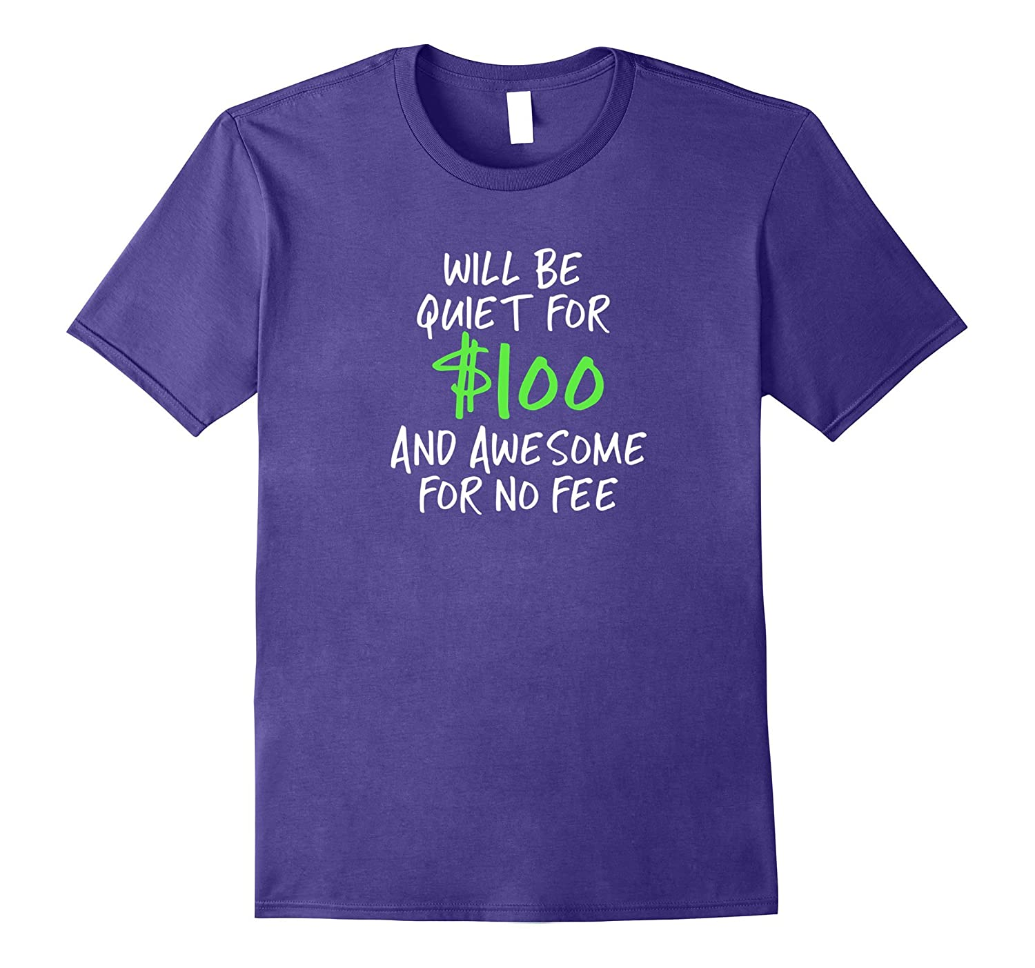 Will Be Quiet for 100 Funny T Shirt for Talkative Person-PL