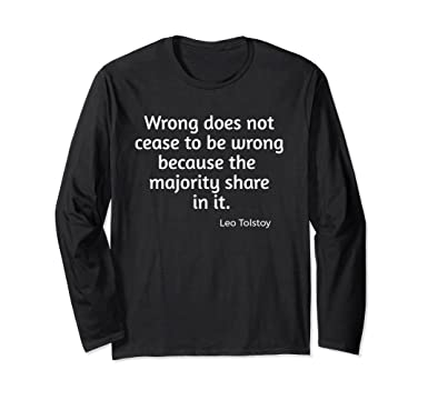 Amazon leo tolstoy wrong does not cease quote tshirt teacher amazon leo tolstoy wrong does not cease quote tshirt teacher writer clothing thecheapjerseys Image collections