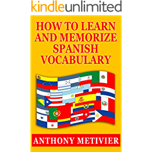 How to Learn and Memorize Spanish Vocabulary ... Using a Memory Palace Specifically Designed for the Spanish Language…