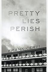 Pretty Lies Perish Kindle Edition