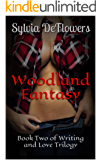 Woodland Fantasy: Book Two of Writing and Love Trilogy
