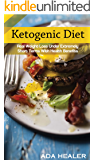 Ketogenic Diet: Real Weight Loss Under Extremely Short Terms With Health Benefits