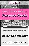 BackBurning Backstory: Edit Your Own Romance Novel, Book 1