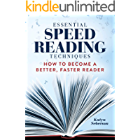 Essential Speed Reading Techniques: How to Become a Better, Faster Reader
