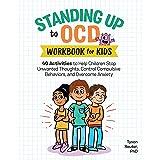 Standing Up to OCD Workbook For Kids: 40 Activities to Help Children Stop Unwanted Thoughts, Control Compulsive Behaviors, an