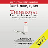 Thimerosal: Let the Science Speak: The Evidence Supporting the Immediate Removal of Mercury - a Known Neurotoxin - from…