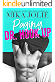 Paging Dr. Hook Up: A Swoony Laugh Out Loud Romantic Comedy (Platonically Complicated Book 6)