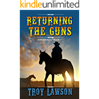 Returning the Guns (Kirk DeWolf Book 1)
