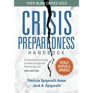 Crisis Preparedness Handbook, 3rd Edition: A Comprehensive Guide to Home Storage and Physical Survival