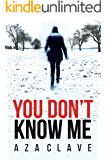 You Don't Know Me: A debut novel that mixes international intrigue, spies, some current world issues, varied and realistic characters.