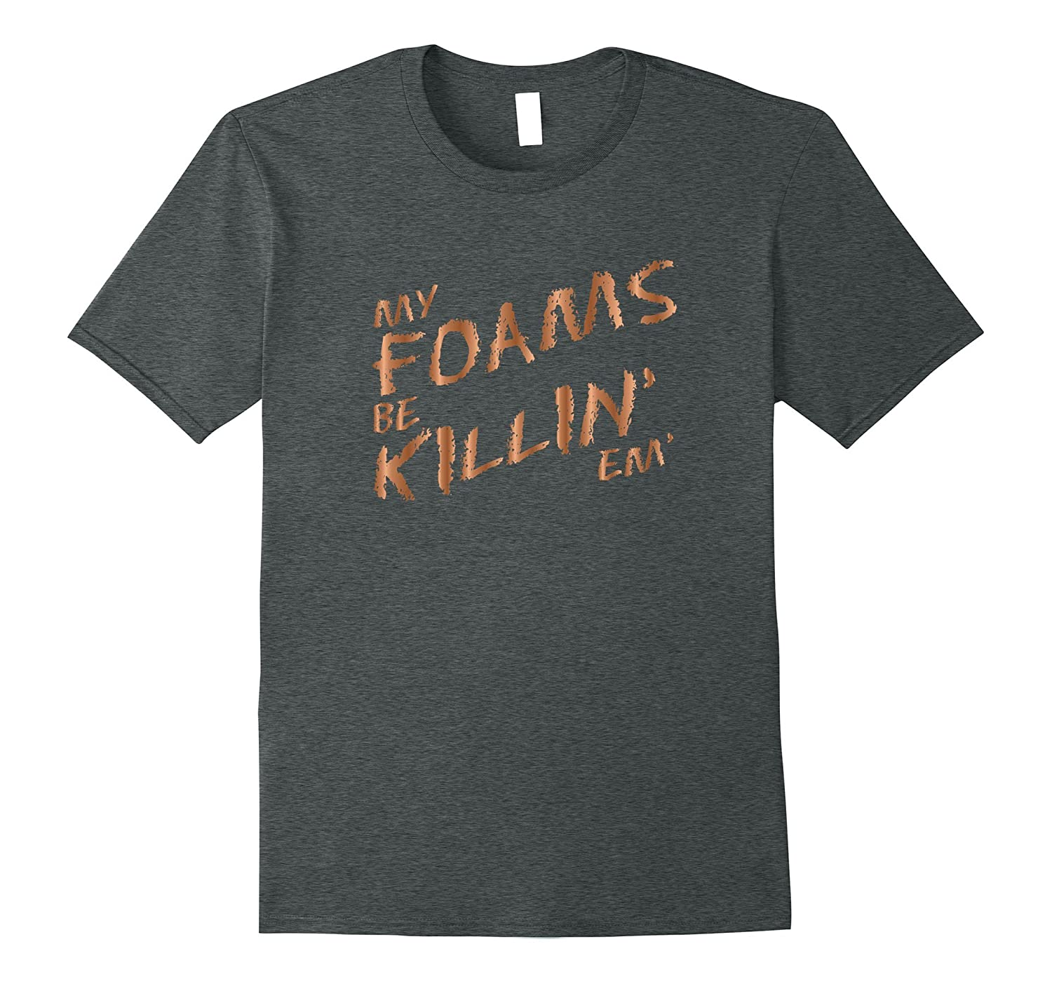 d071f121a60442 My Foams Be Killin Em Copper Sneaker T-Shirt Foamposite-TH - TEEHELEN