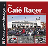 The Café Racer Phenomenon (Those were the days ... series) (English Edition)
