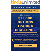 $25K Options Trading Challenge (Second Edition): Amplify your Stock Market returns by combining Options and Technical…
