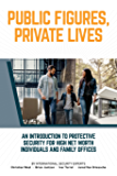 Public Figures, Private Lives: An Introduction to Protective Security for High Net Worth Individuals and Family Offices