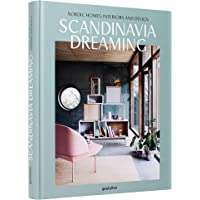 Scandinavia Dreaming : Nordic Homes, Interiors and Design.: 2: Scandinavian Design, Interiors and Living