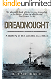 Dreadnought: A History of the Modern Battleship