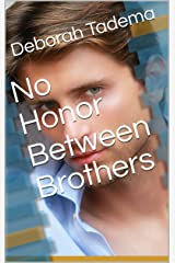 No Honor Between Brothers Kindle Edition