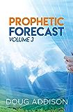 Prophetic Forecast: Volume 3