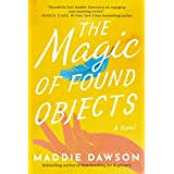 The Magic of Found Objects: A Novel