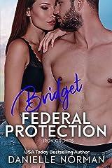 Bridget, Federal Protection: Suspenseful Romantic Comedy (Iron Orchids Book 9) Kindle Edition
