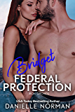 Bridget, Federal Protection: Suspenseful Romantic Comedy (Iron Orchids Book 9)