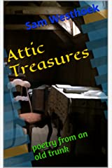 Attic Treasures: poetry from an old trunk Kindle Edition